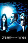 Dream with the Fishes Movie Streaming Online