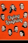 Dying Laughing Movie Streaming Online
