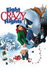 Eight Crazy Nights Movie Streaming Online