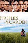 Fireflies in the Garden Movie Streaming Online