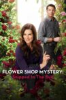 Flower Shop Mystery: Snipped in the Bud Movie Streaming Online