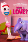 Forky Asks a Question: What Is Love? Movie Streaming Online