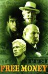 Free Money Movie Streaming Online