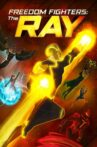 Freedom Fighters: The Ray Movie Streaming Online