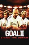 Goal! II: Living the Dream Movie Streaming Online
