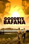 Goodbye Bafana Movie Streaming Online