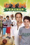Gym Teacher: The Movie Movie Streaming Online