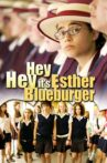 Hey Hey It's Esther Blueburger Movie Streaming Online