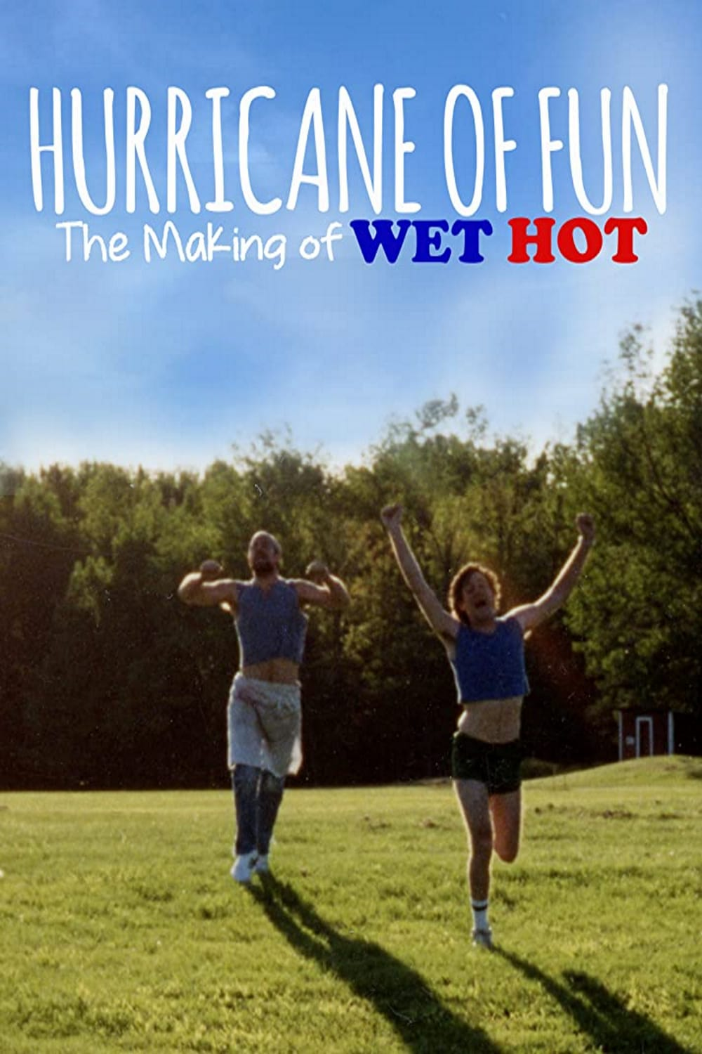 Hurricane of Fun: The Making of Wet Hot Movie Streaming Online