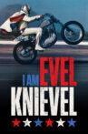 I Am Evel Knievel Movie Streaming Online