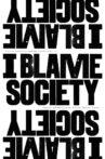 I Blame Society Movie Streaming Online
