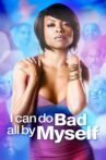 I Can Do Bad All By Myself Movie Streaming Online