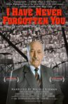 I Have Never Forgotten You: The Life & Legacy of Simon Wiesenthal Movie Streaming Online