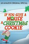If You Give a Mouse a Christmas Cookie Movie Streaming Online