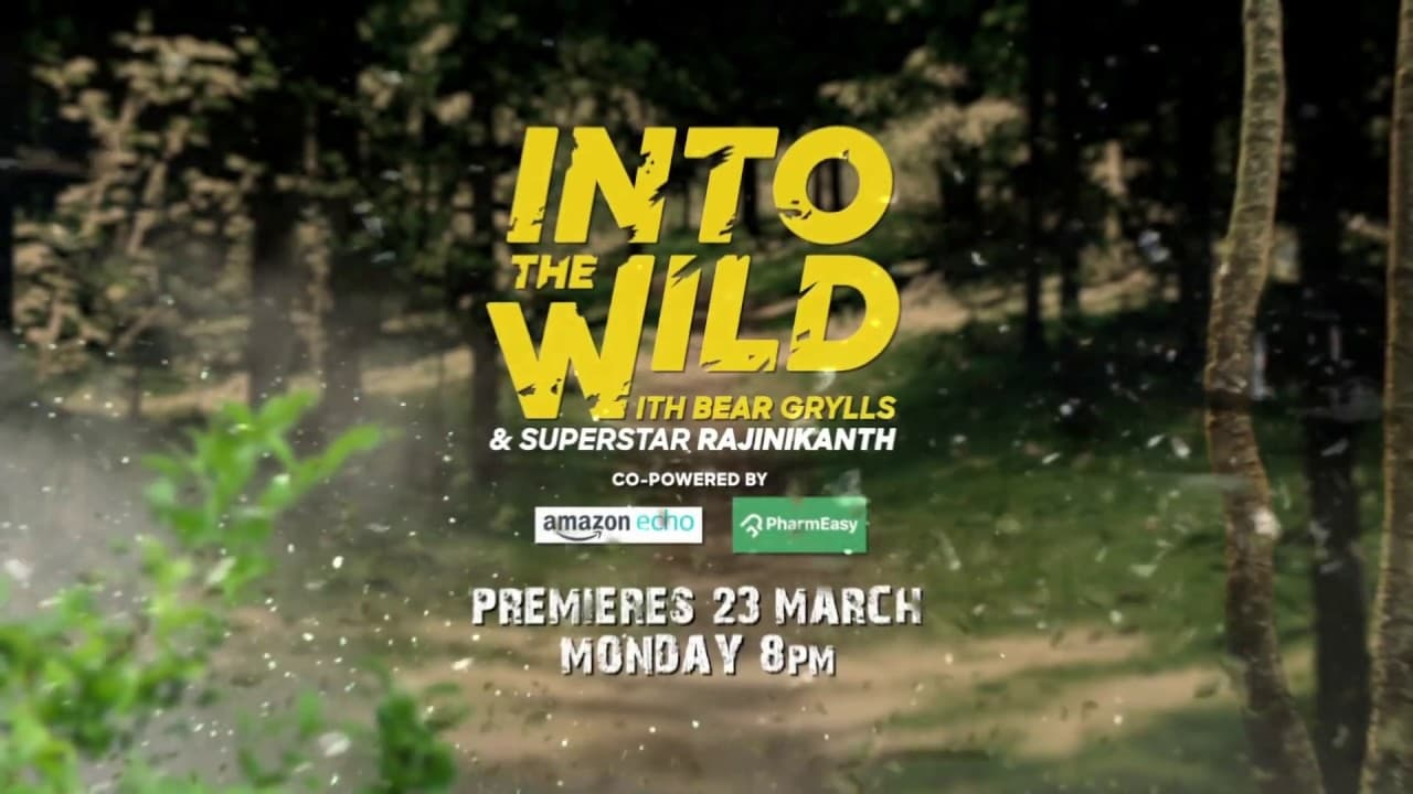Into The Wild With Bear Grylls And Superstar Rajinikanth Movie Streaming Online