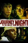 Journey to the End of the Night Movie Streaming Online