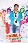 Kal Kissne Dekha Movie Streaming Online
