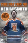 Kevin Smith: Too Fat For 40 Movie Streaming Online
