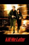 Kill Me Later Movie Streaming Online