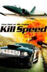 Kill Speed Movie Streaming Online