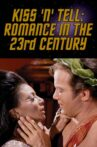 Kiss 'N' Tell: Romance in the 23rd Century Movie Streaming Online