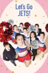 Let's Go, Jets! Movie Streaming Online