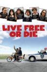 Live Free or Die Movie Streaming Online