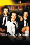 Lost and Delirious Movie Streaming Online