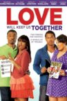 Love Will Keep Us Together Movie Streaming Online