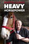 Martin Clunes: Heavy Horsepower Movie Streaming Online