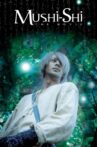 Mushi-Shi: The Movie Movie Streaming Online