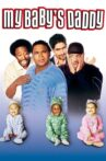 My Baby's Daddy Movie Streaming Online