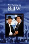 My Name Is Bill W. Movie Streaming Online