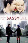My Sassy Girl Movie Streaming Online