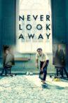 Never Look Away Movie Streaming Online