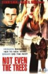 Not Even the Trees Movie Streaming Online