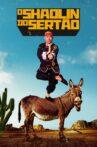 O Shaolin do Sertão Movie Streaming Online