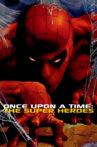 Once Upon a Time: The Super Heroes Movie Streaming Online