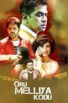 Oru Melliya Kodu Movie Streaming Online