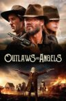 Outlaws and Angels Movie Streaming Online