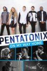 Pentatonix: On My Way Home Movie Streaming Online