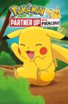 Pokemon: Partner Up With Pikachu! Movie Streaming Online