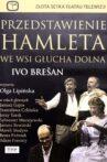 Przedstawienie Hamleta we wsi Głucha Dolna Movie Streaming Online