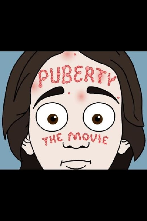 Puberty: The Movie Movie Streaming Online