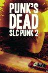 Punk's Dead: SLC Punk 2 Movie Streaming Online