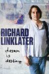 Richard Linklater: Dream Is Destiny Movie Streaming Online
