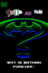 Riddle Me This: Why is Batman Forever? Movie Streaming Online