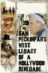 Sam Peckinpah's West: Legacy of a Hollywood Renegade Movie Streaming Online