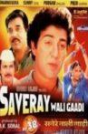 Saveray Wali Gaadi Movie Streaming Online