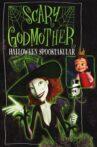 Scary Godmother: Halloween Spooktakular Movie Streaming Online